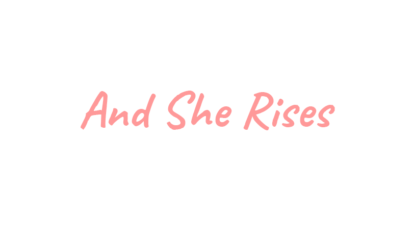 And She Rises
